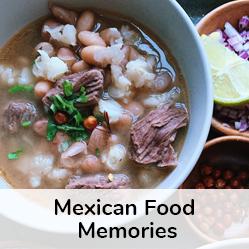 Mexican Food Memories