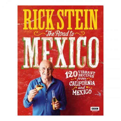 Rick Stein: The Road to Mexico Book